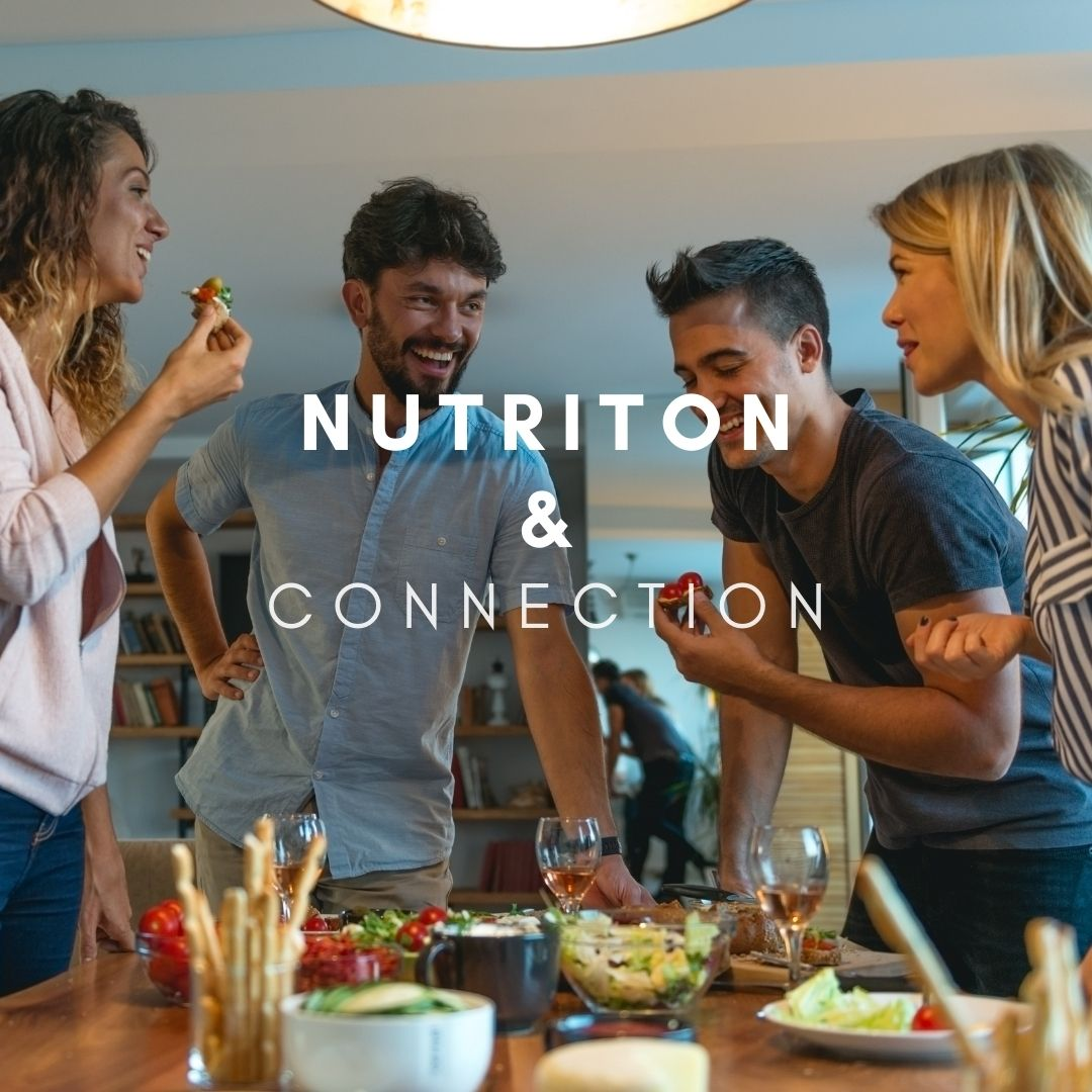nutrition and connection