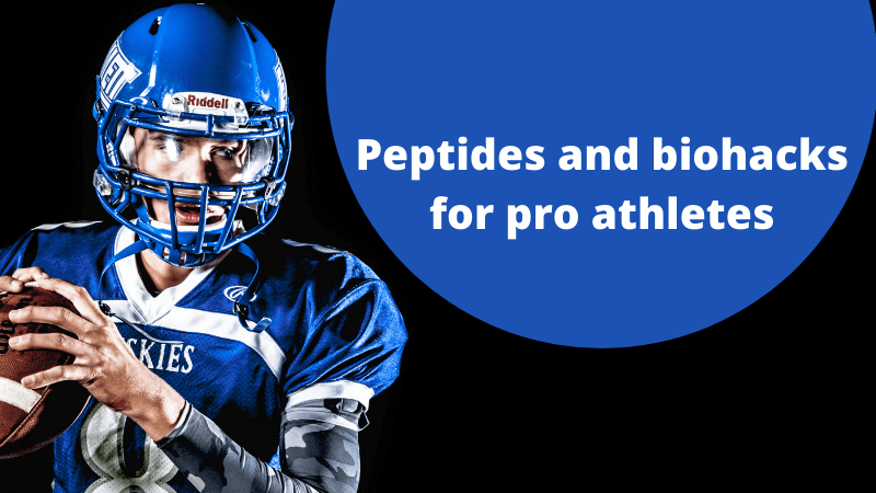 Peptides and biohacks for pro athletes